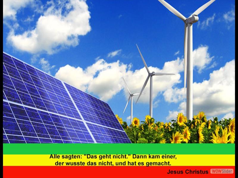 Alle sagten das geht nicht - Regenerative Energien - Jesus Christus - erneuerbare