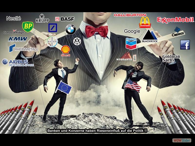 Banken und Konzerne haben Rieseneinfluß auf die Politik !!