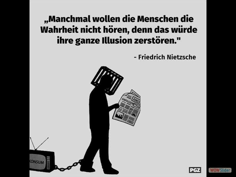 Friedrich Nietzsche - Manchmal wollen die Menschen die Wahrheit nicht hören Medien Manipulation Gefängni -  Spaltung zu erzs